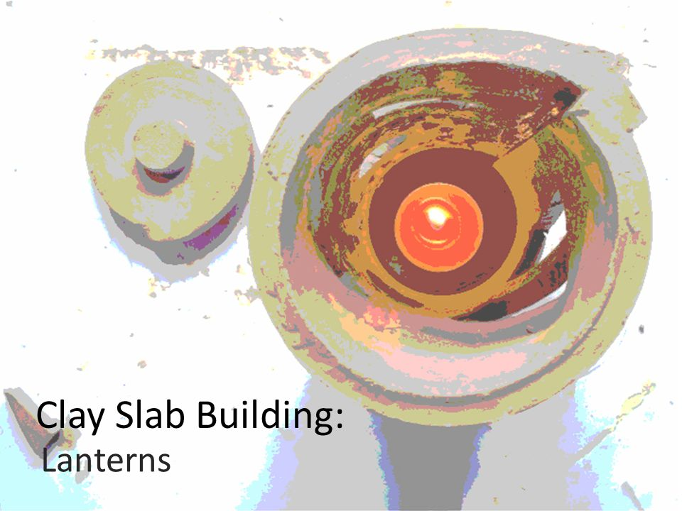 Clay Slab Building: Lanterns Overview -