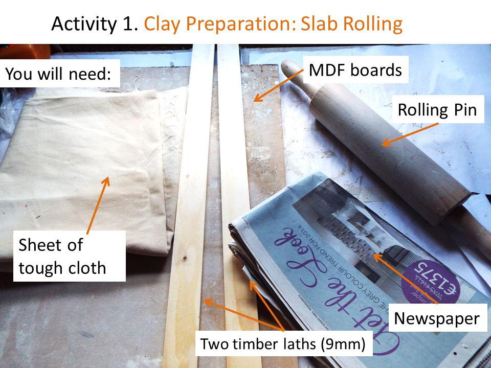 Activity 1. Clay Preparation: Slab Rolling