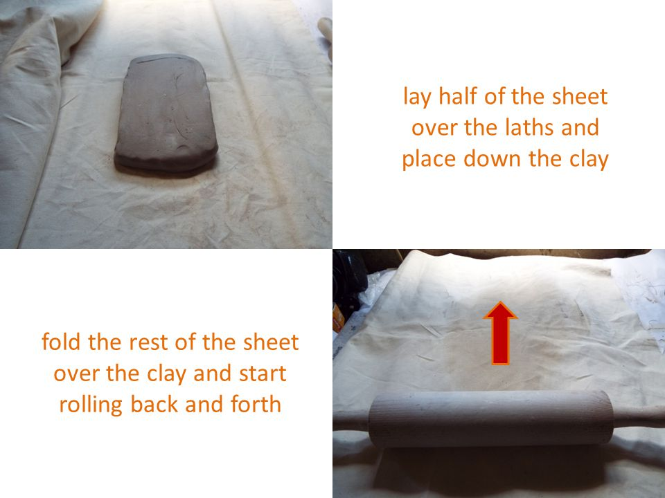 lay half of the sheet over the laths and place down the clay