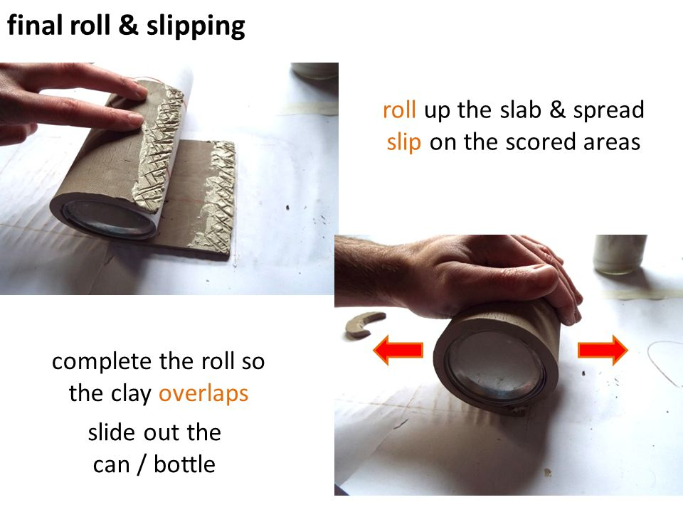 roll up the slab & spread slip on the scored areas
