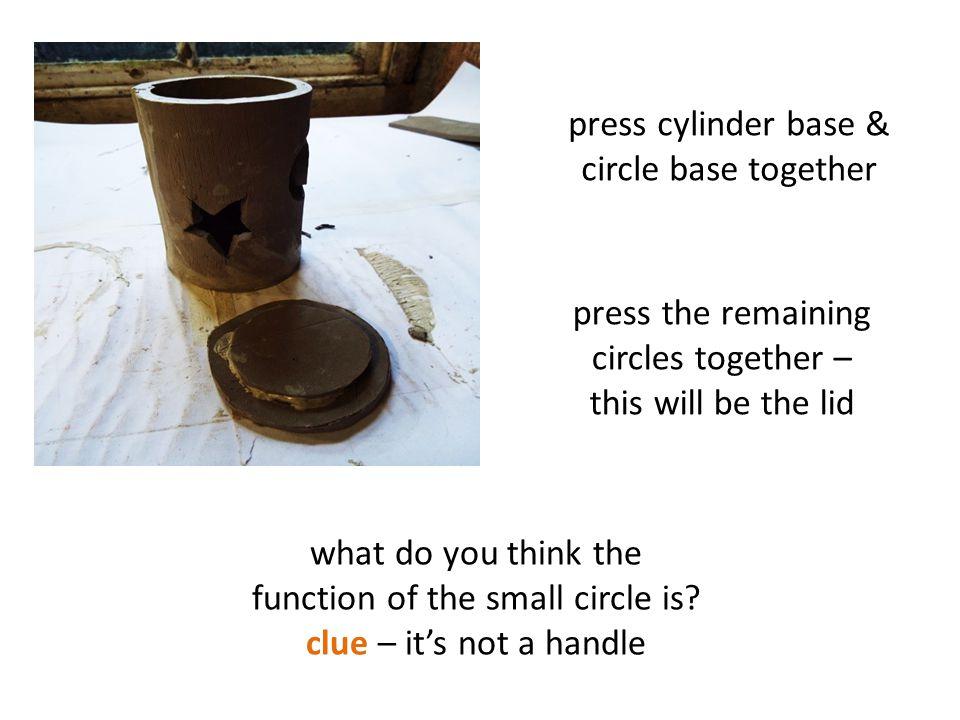 press cylinder base & circle base together