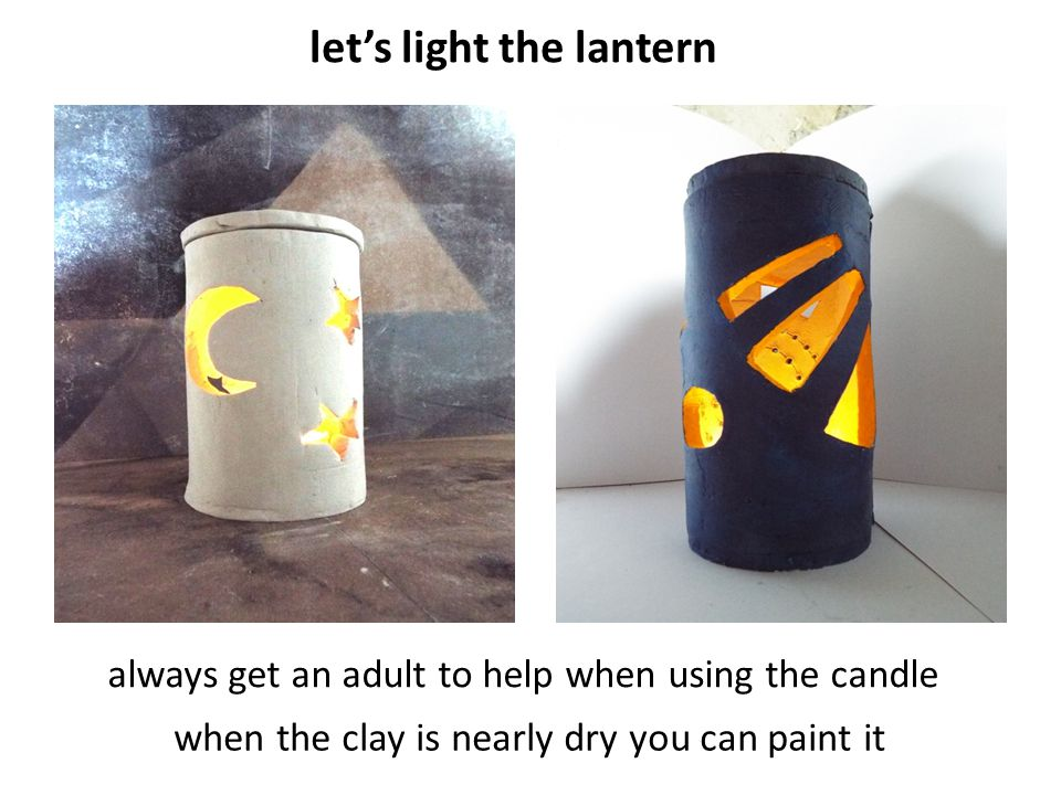 always get an adult to help when using the candle