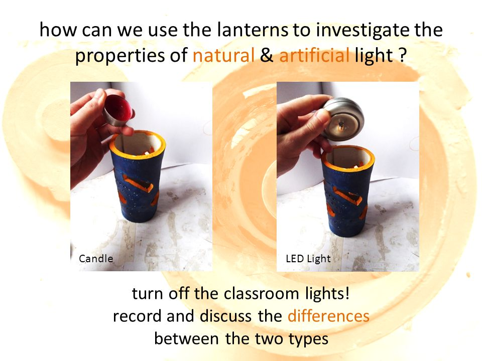 how can we use the lanterns to investigate the properties of natural & artificial light