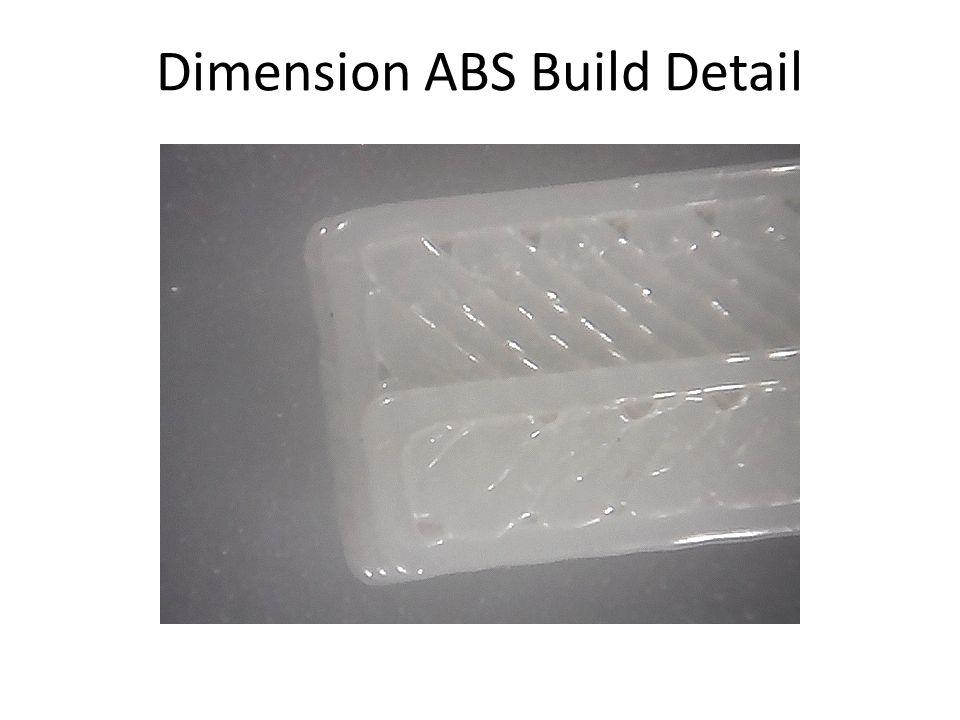 Dimension ABS Build Detail