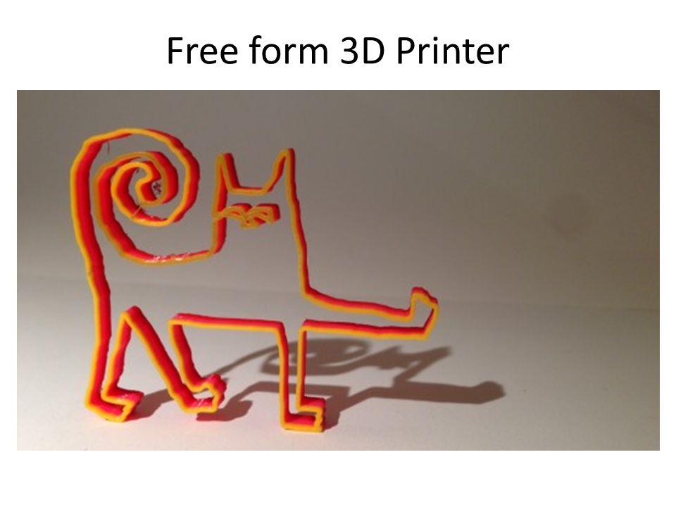 Free form 3D Printer