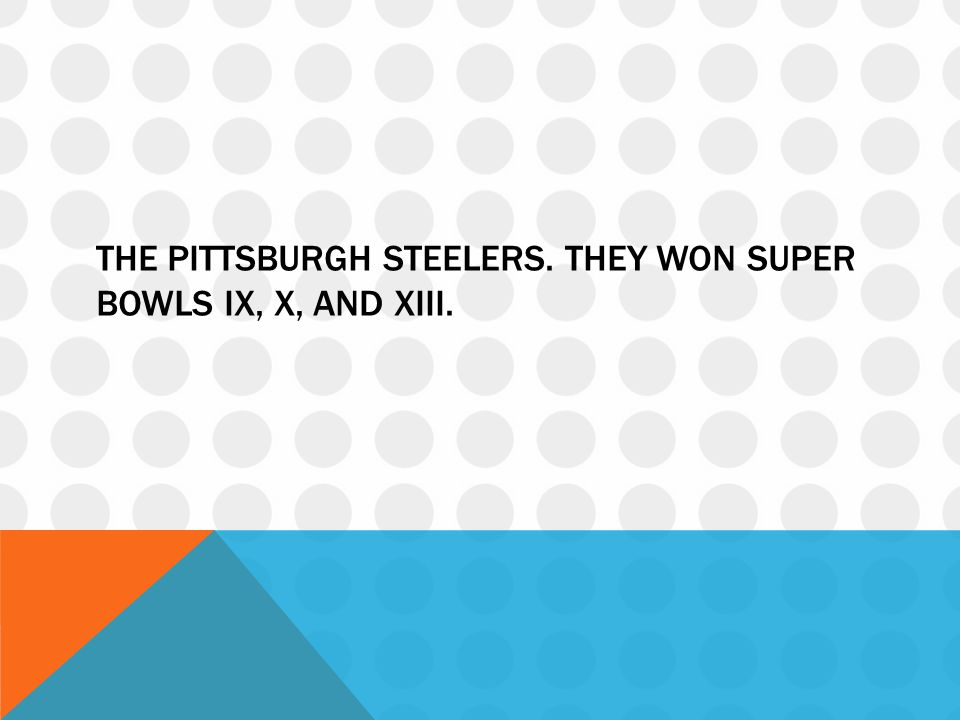 The Pittsburgh Steelers. They won Super Bowls IX, X, and XIII.