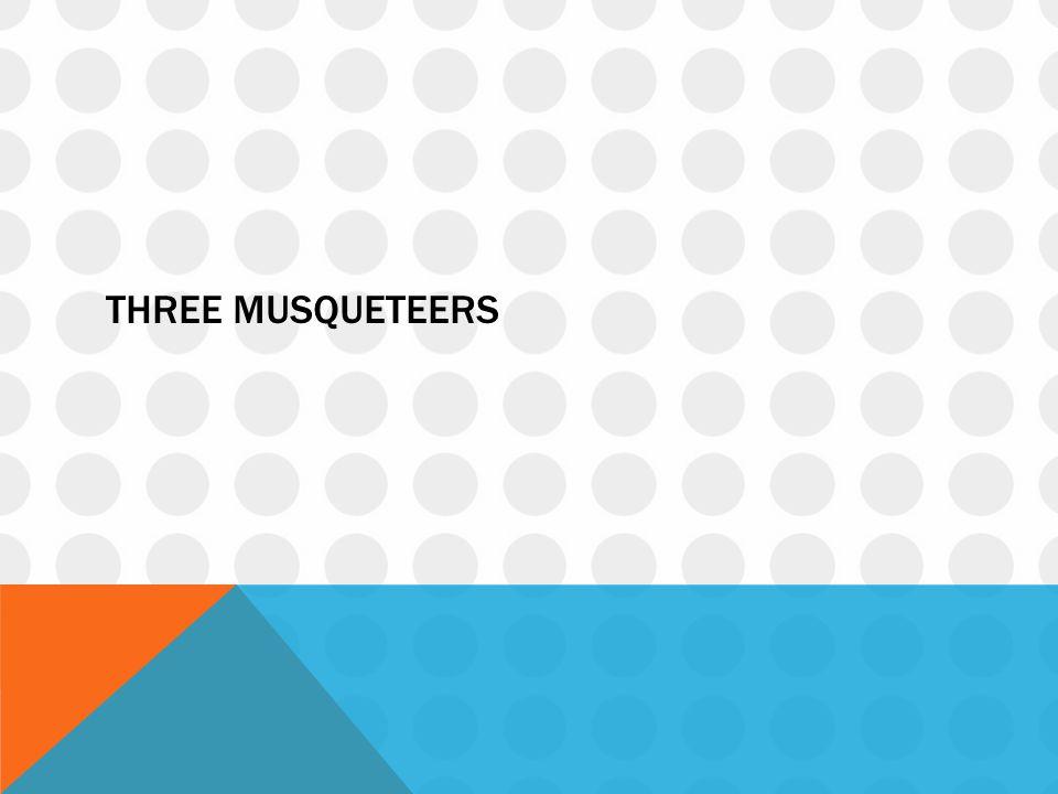 THREE MUSQUETEERS