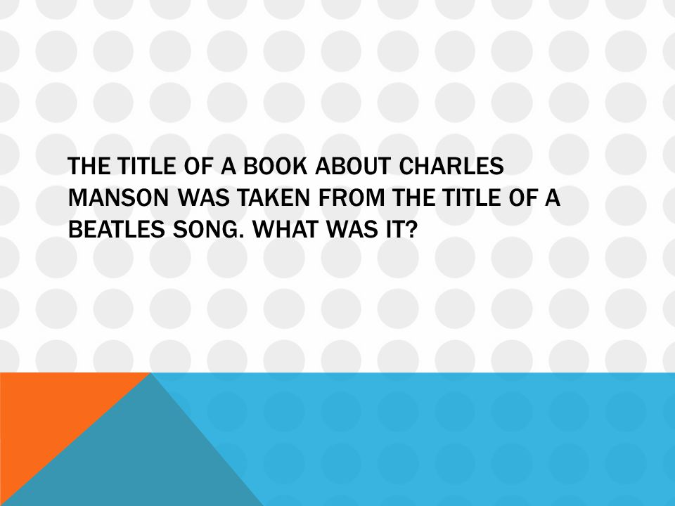 The title of a book about Charles Manson was taken from the title of a Beatles song. What was it
