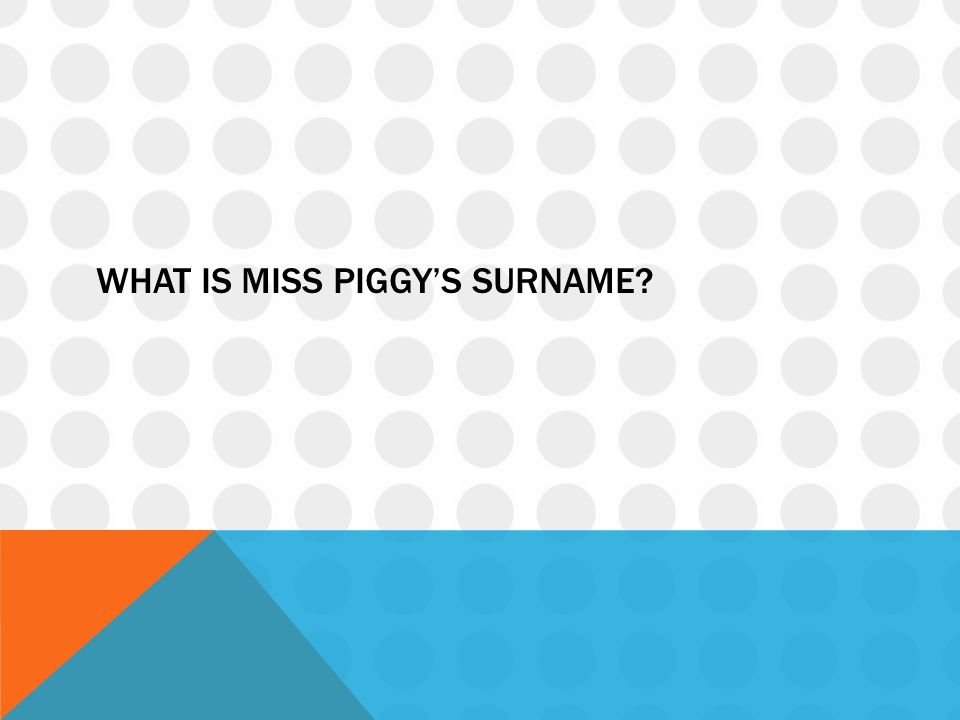 What is miss piggy's surname