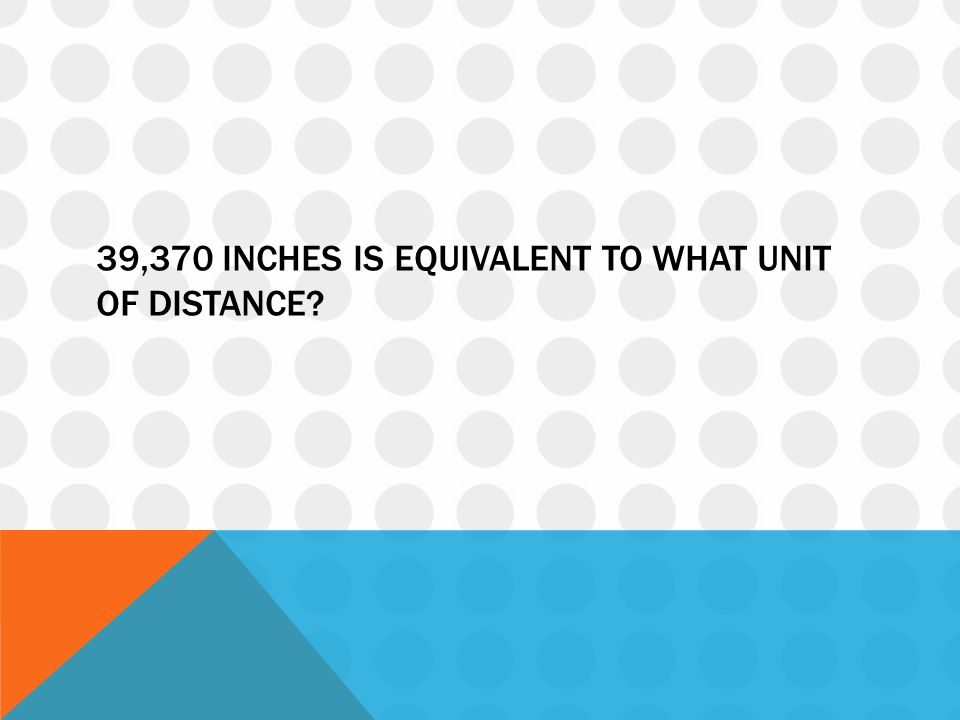 39,370 inches is equivalent to what unit of distance