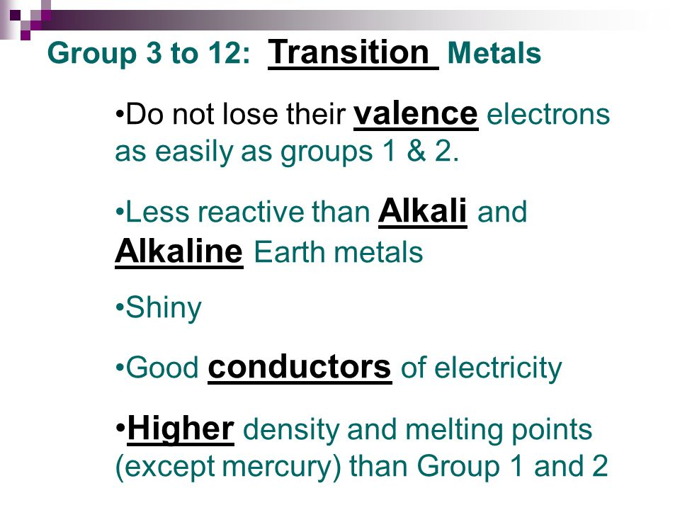 Higher density and melting points (except mercury) than Group 1 and 2