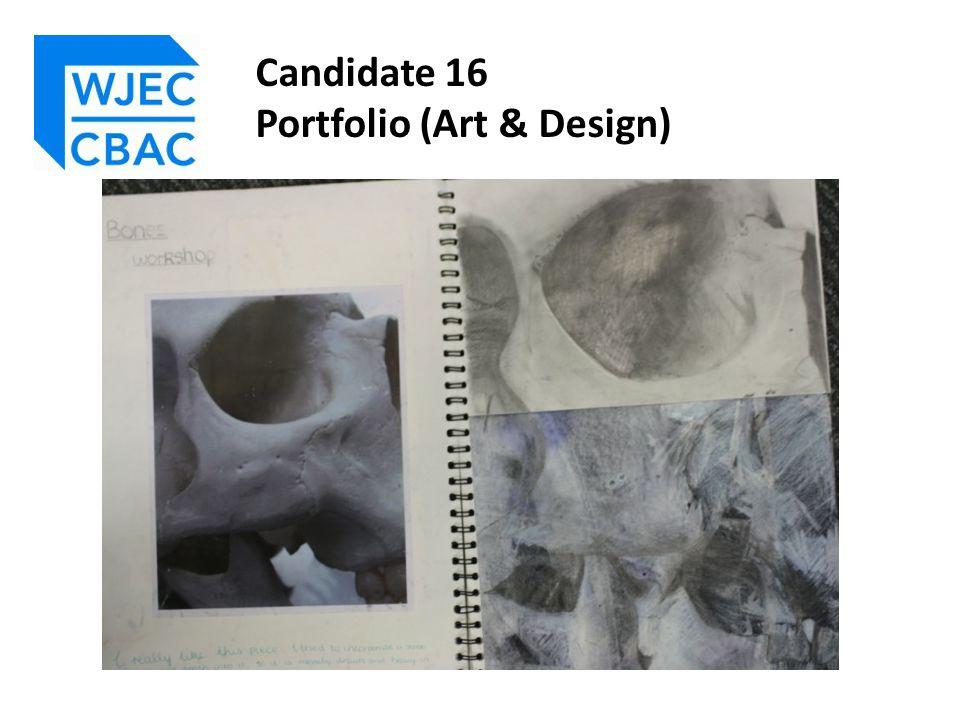 Candidate 16 Portfolio (Art & Design)
