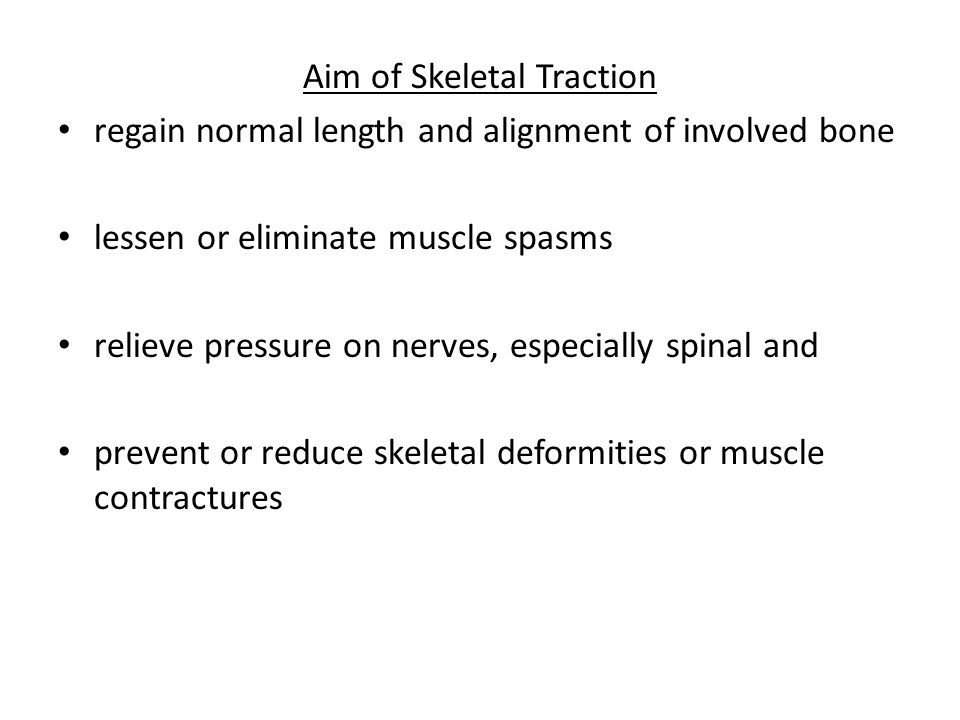 Aim of Skeletal Traction