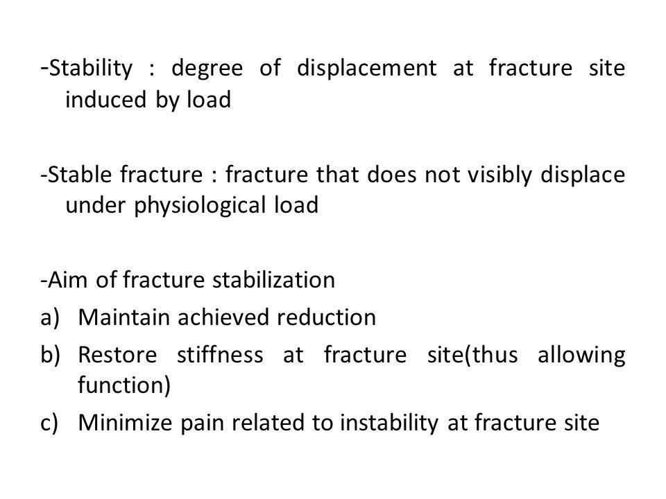 -Stability : degree of displacement at fracture site induced by load