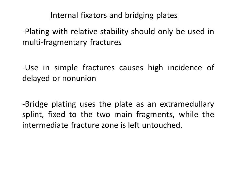 Internal fixators and bridging plates