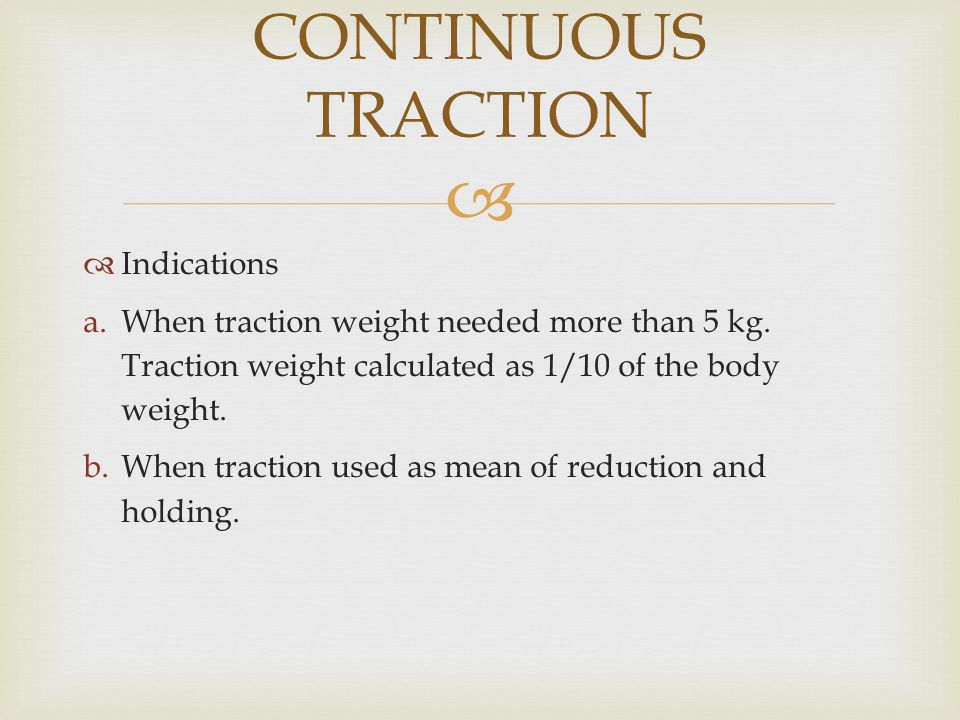 CONTINUOUS TRACTION Indications