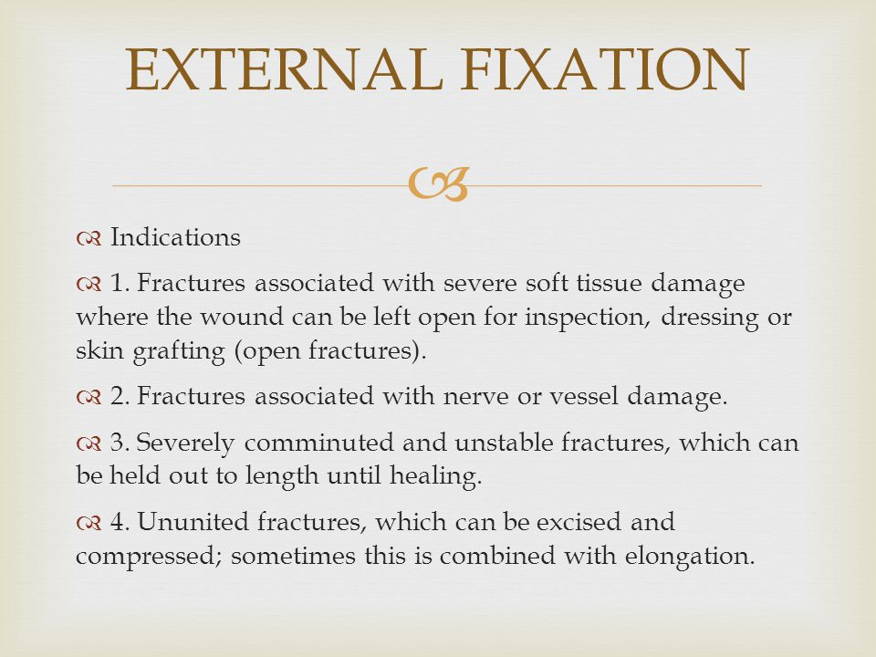 EXTERNAL FIXATION Indications