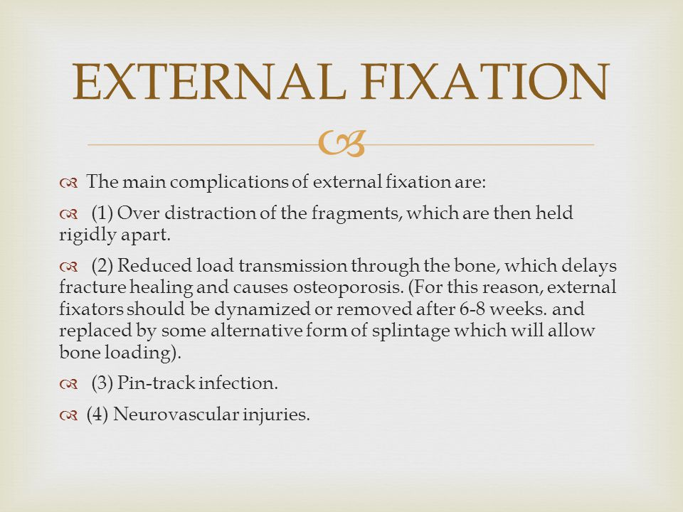 EXTERNAL FIXATION The main complications of external fixation are: