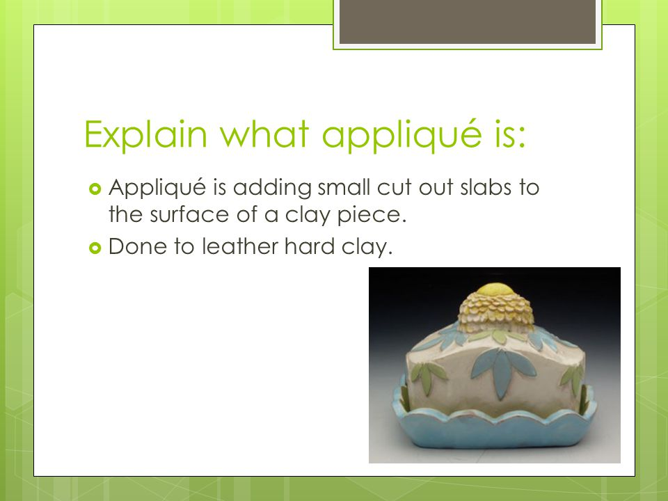 Explain what appliqué is: