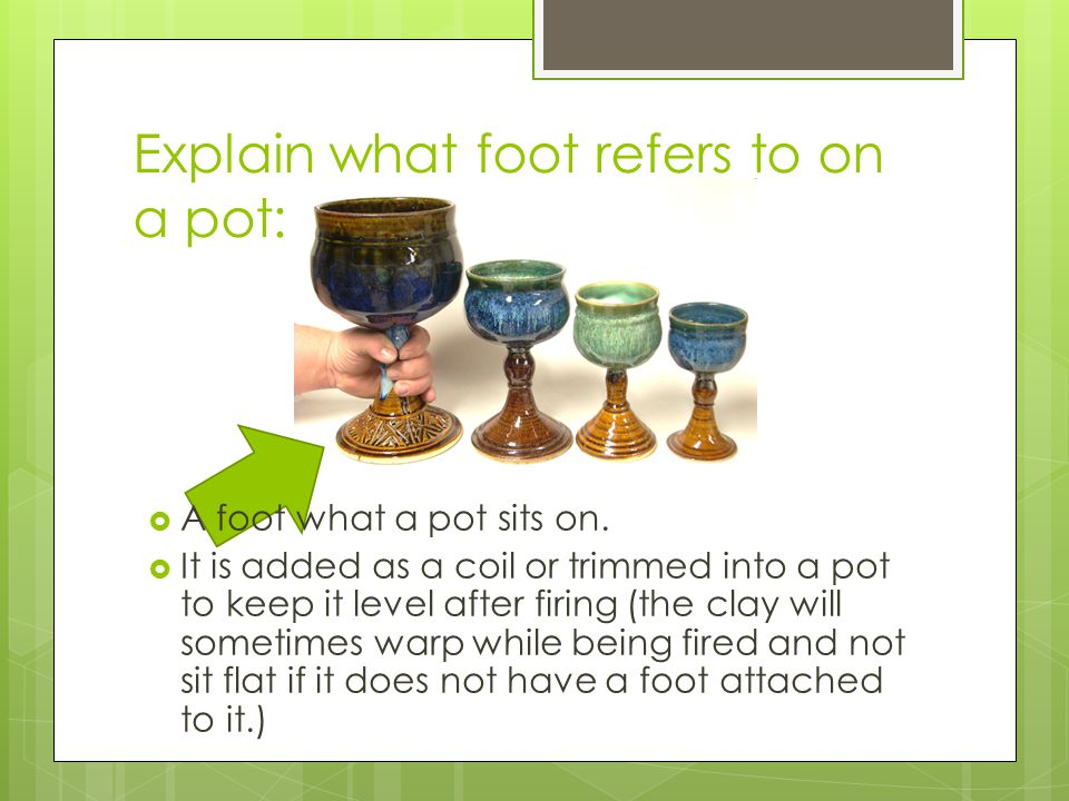 Explain what foot refers to on a pot: