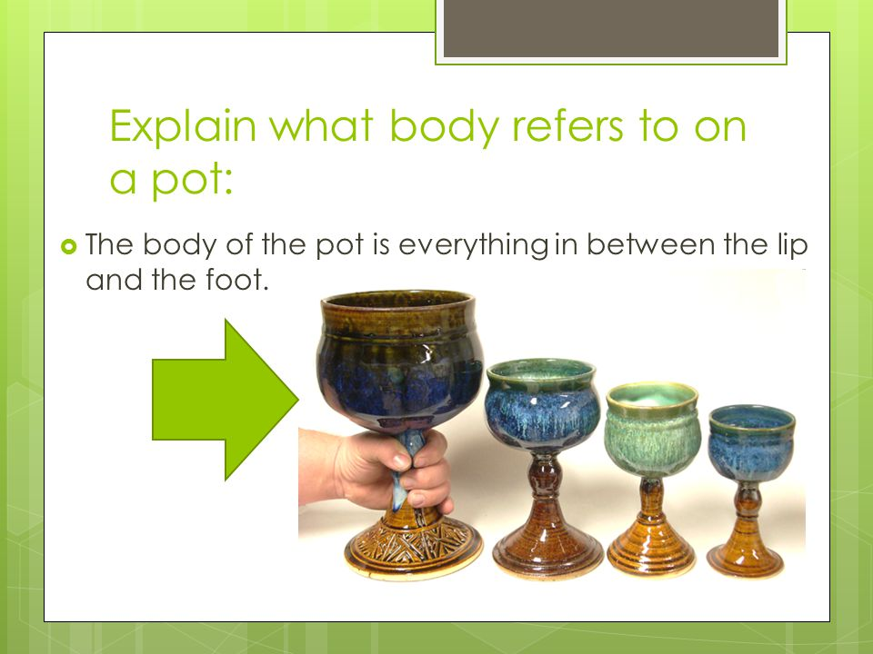 Explain what body refers to on a pot: