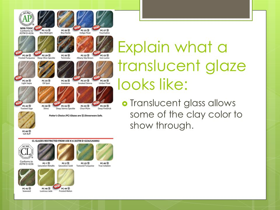 Explain what a translucent glaze looks like: