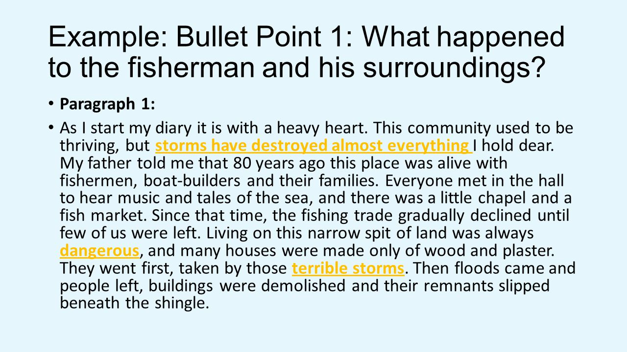Example: Bullet Point 1: What happened to the fisherman and his surroundings