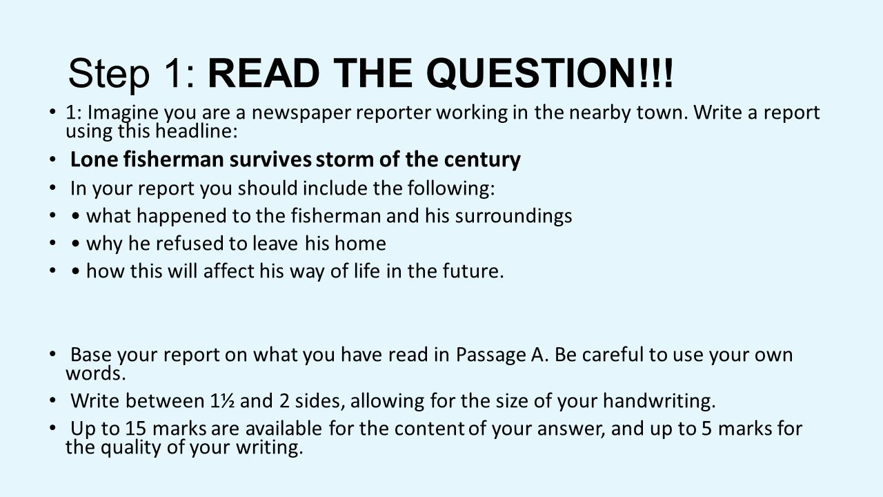 Step 1: READ THE QUESTION!!!
