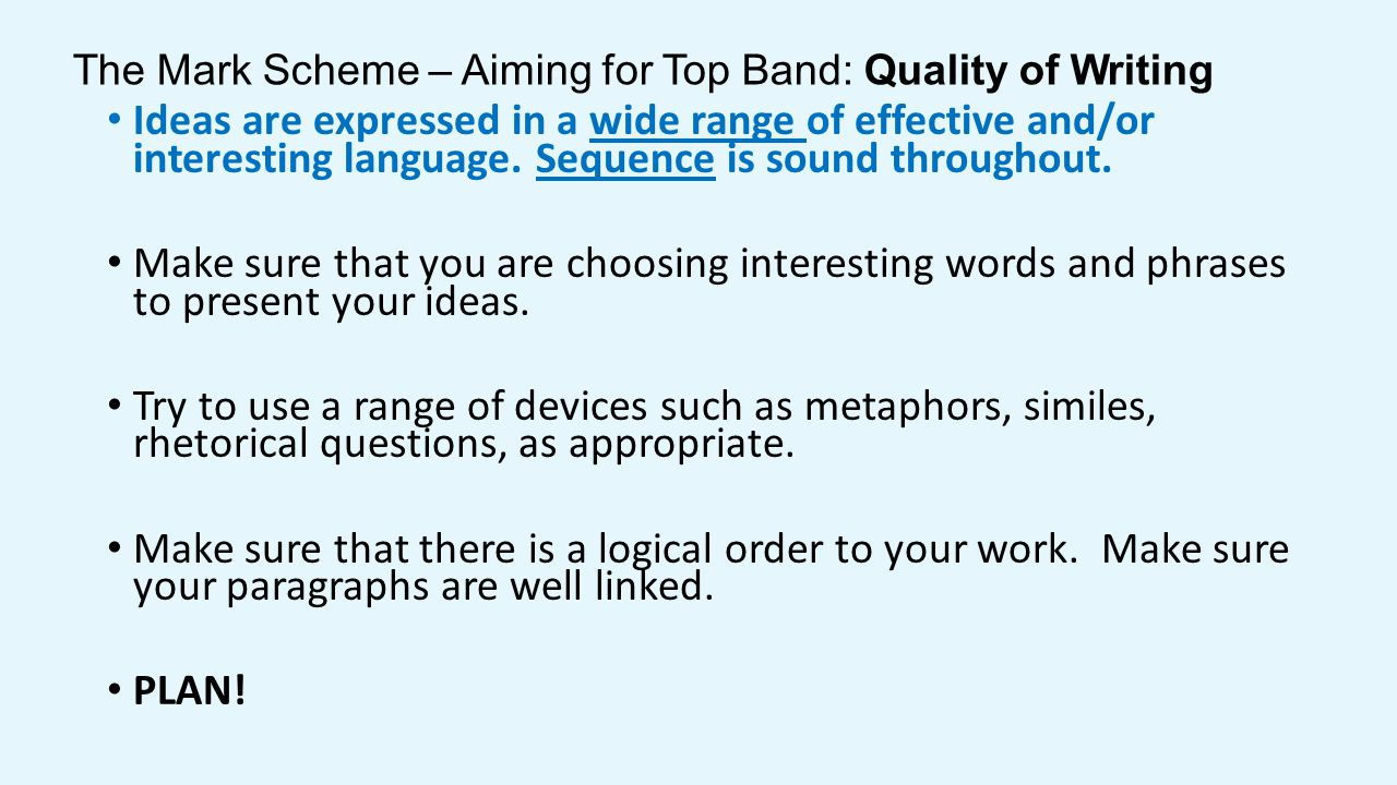 The Mark Scheme – Aiming for Top Band: Quality of Writing