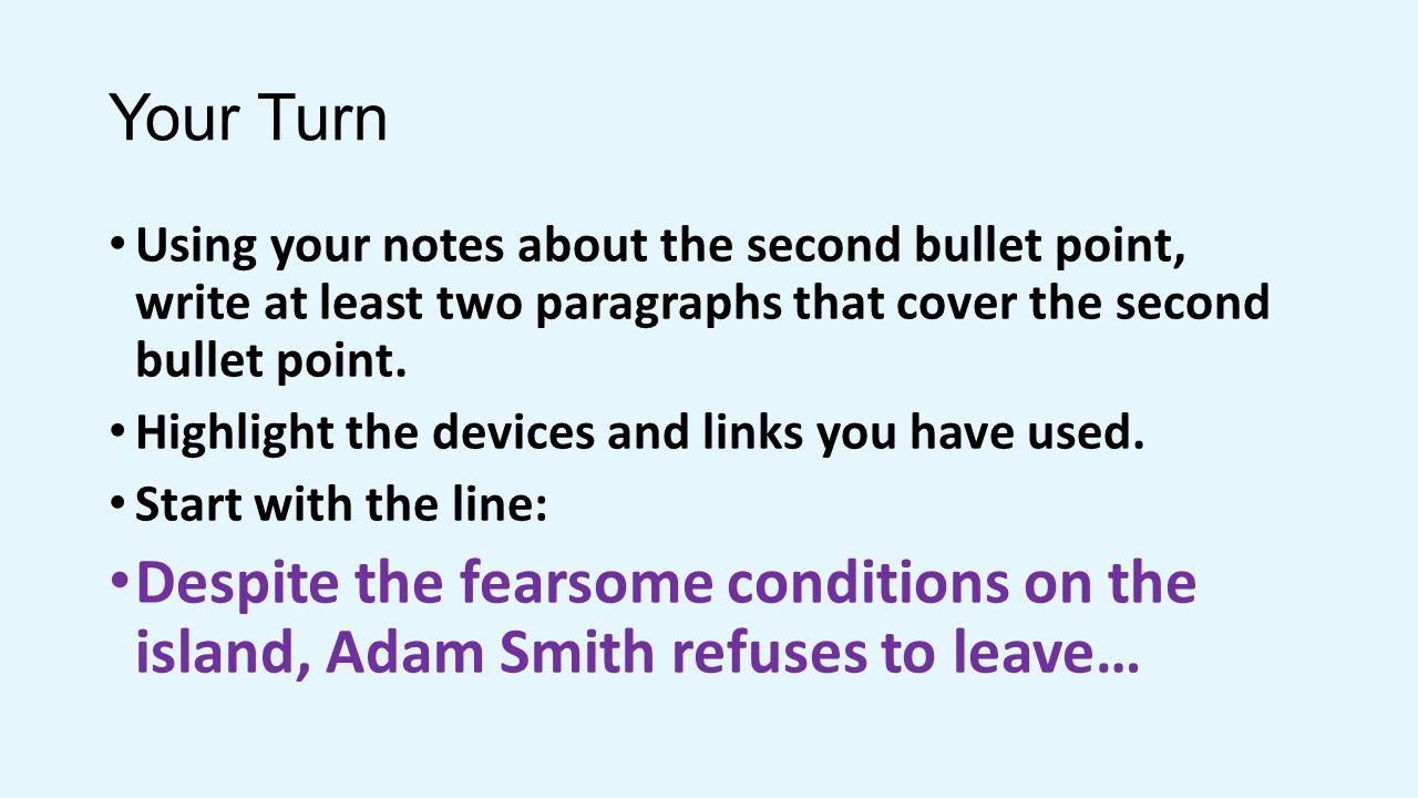 Your Turn Using your notes about the second bullet point, write at least two paragraphs that cover the second bullet point.
