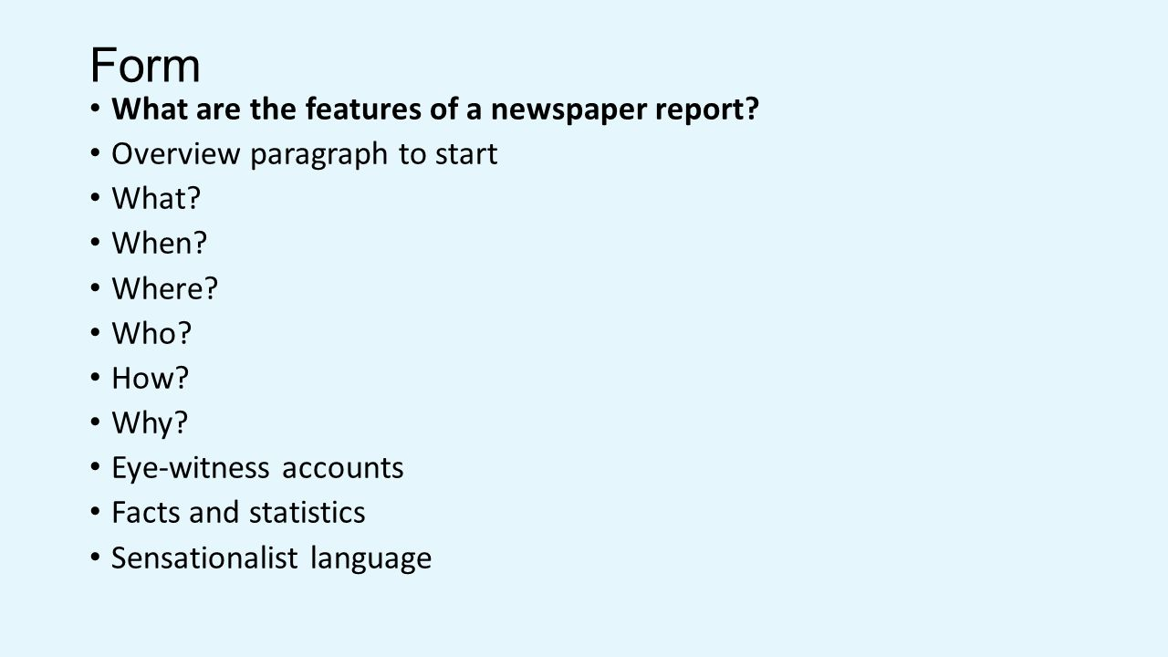 Form What are the features of a newspaper report