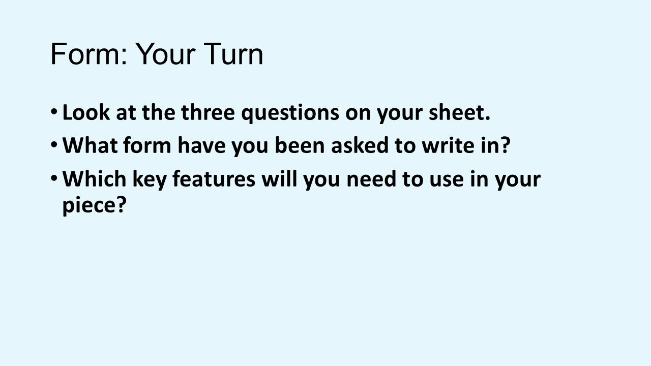 Form: Your Turn Look at the three questions on your sheet.