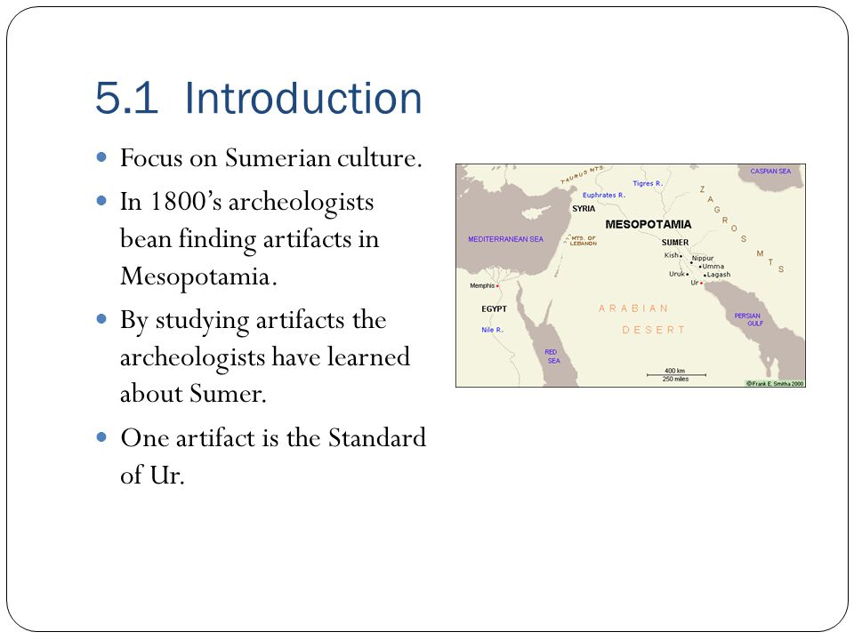 5.1 Introduction Focus on Sumerian culture.