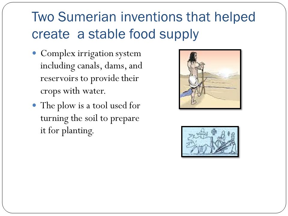 Two Sumerian inventions that helped create a stable food supply