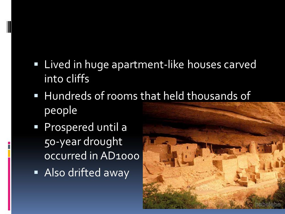 Lived in huge apartment-like houses carved into cliffs