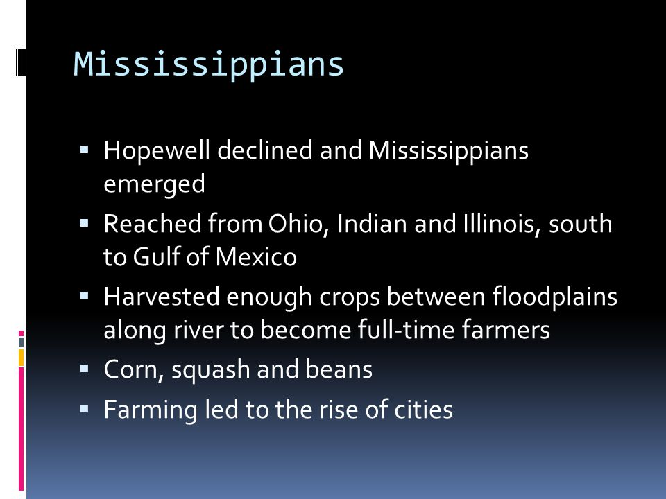 Mississippians Hopewell declined and Mississippians emerged