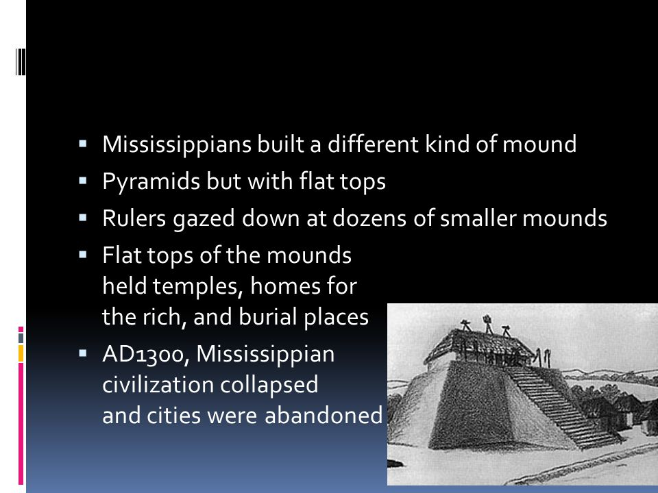 Mississippians built a different kind of mound