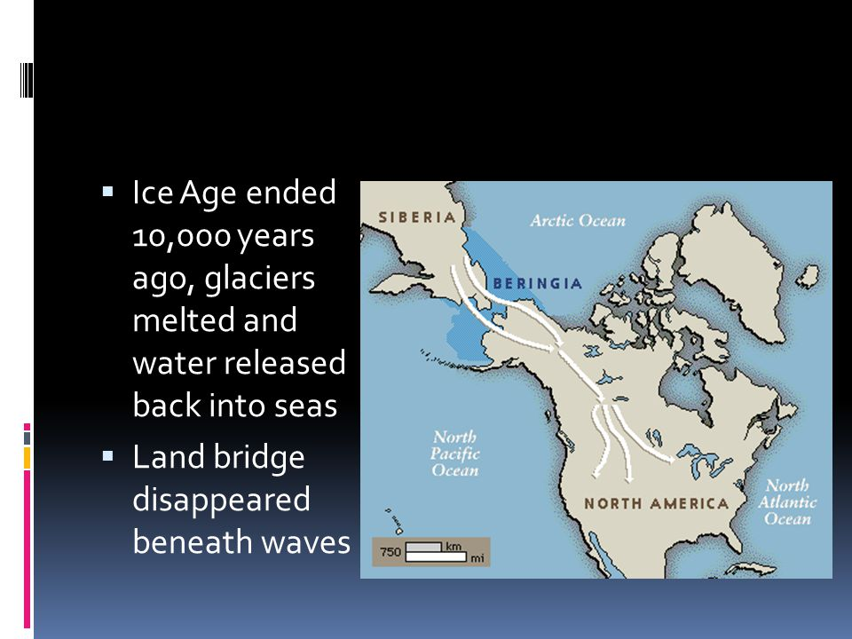 Ice Age ended 10,000 years ago, glaciers melted and water released back into seas