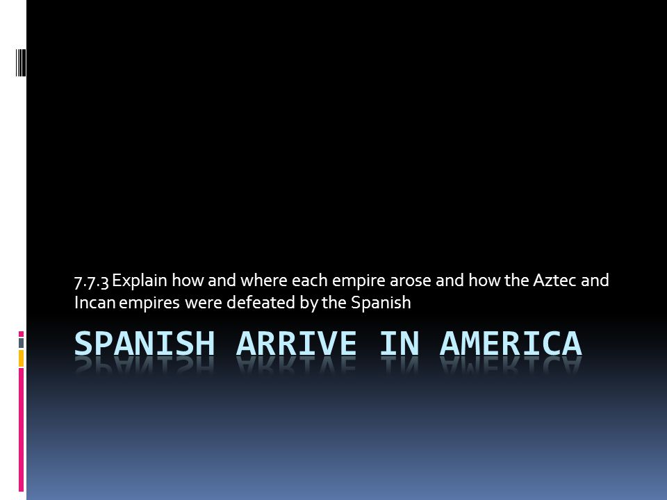 Spanish Arrive in America