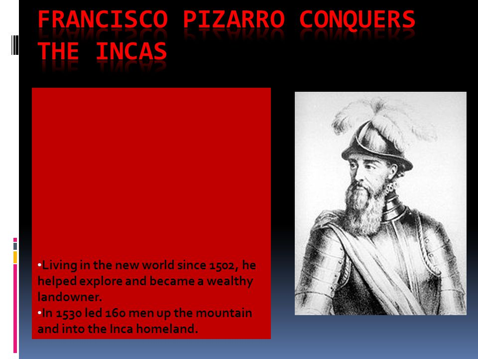 Francisco Pizarro conquers the Incas