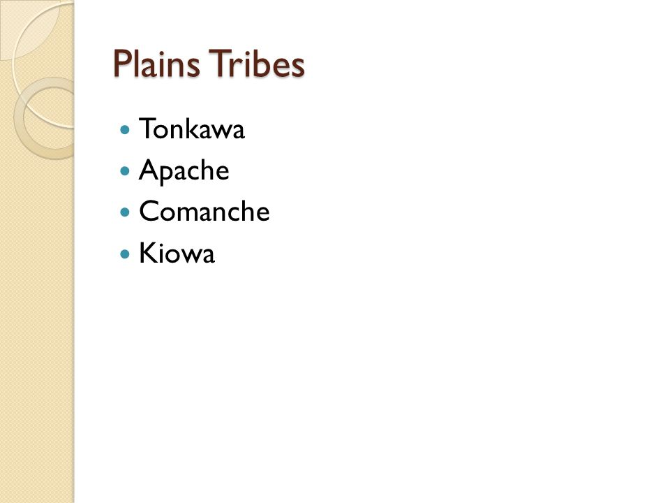 Plains Tribes Tonkawa Apache Comanche Kiowa