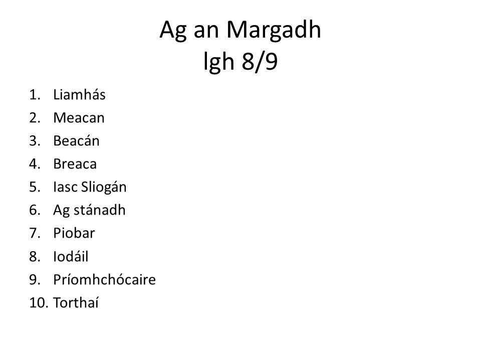 Ag an Margadh lgh 8/9 Liamhás Meacan Beacán Breaca Iasc Sliogán