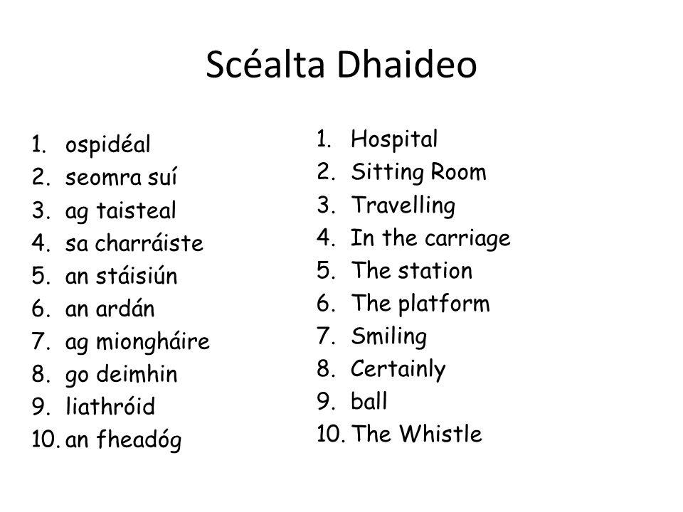 Scéalta Dhaideo Hospital ospidéal Sitting Room seomra suí Travelling