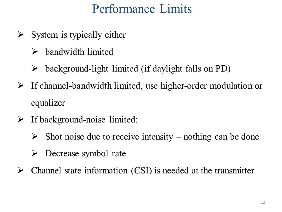 Performance Limits System is typically either bandwidth limited