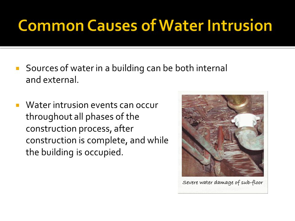 Common Causes of Water Intrusion