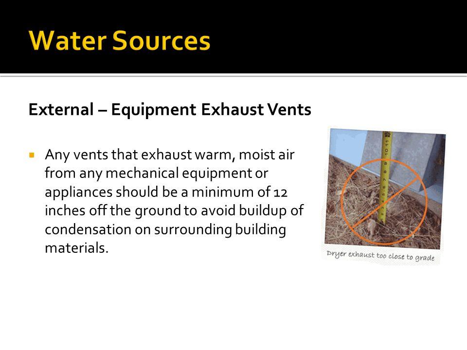 Water Sources External – Equipment Exhaust Vents