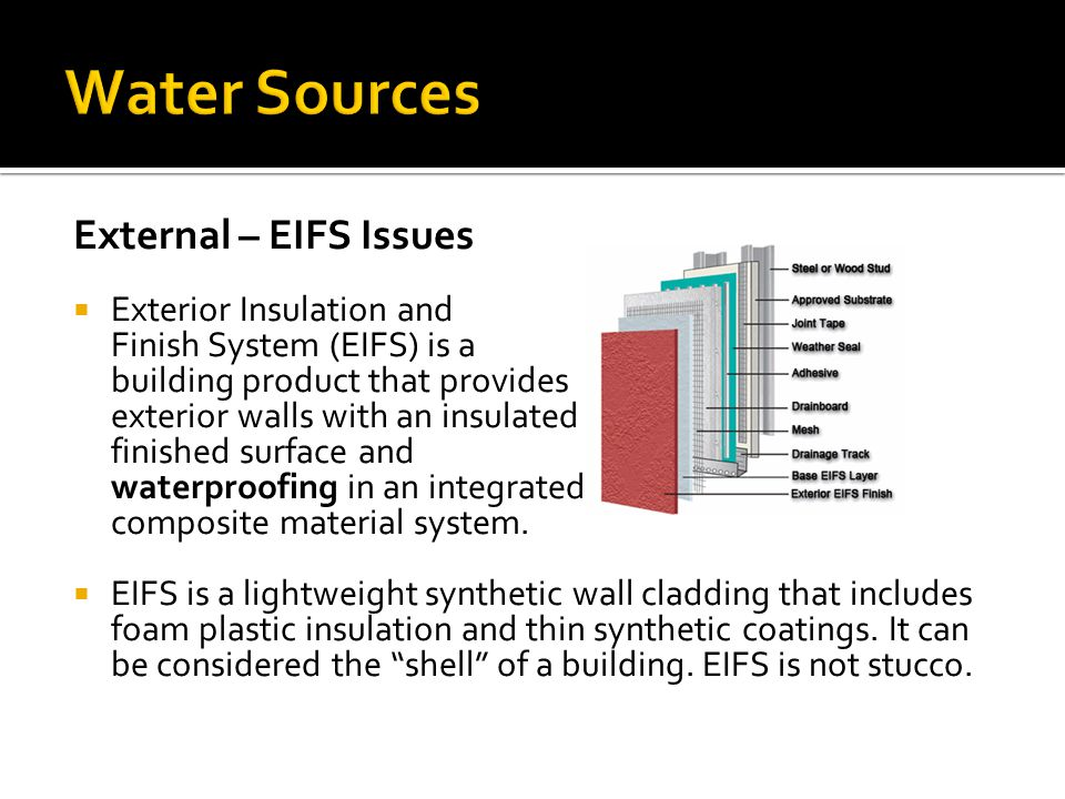 Water Sources External – EIFS Issues Exterior Insulation and