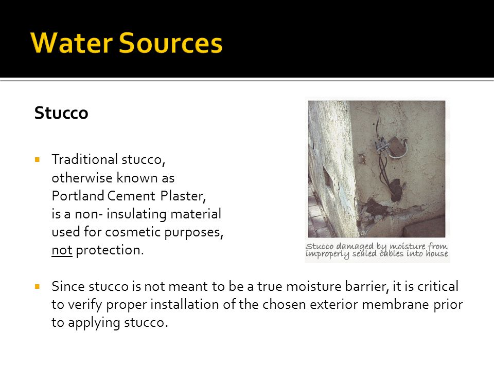 Water Sources Stucco Traditional stucco, otherwise known as