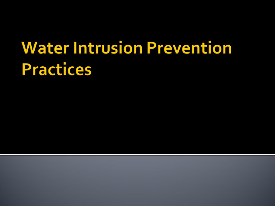 Water Intrusion Prevention Practices