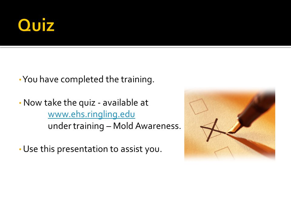 Quiz You have completed the training.